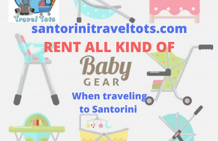 Santorini Travel Tots! Baby gear rental in Santorini Island Greece. All parents know that traveling with babies or young children can be really challenging, especially when it comes to packing: strollers, car seats, diapers,